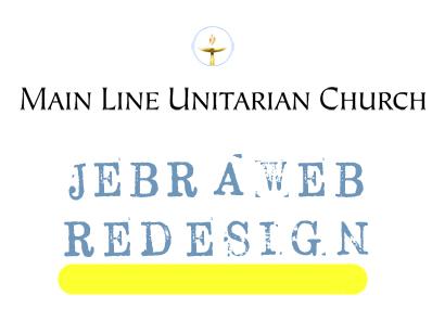 Jebraweb Redesign Case Study: Main Line Unitarian Church