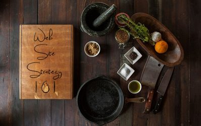 Web Site Strategy 101: From Zero to Web Master-Chef
